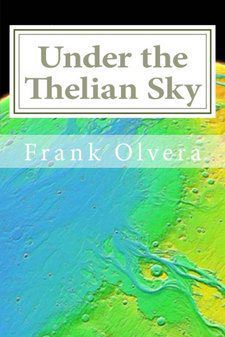 Under the Thelian Sky, ISBN 9781494232283, ASIN B00GTQBY04